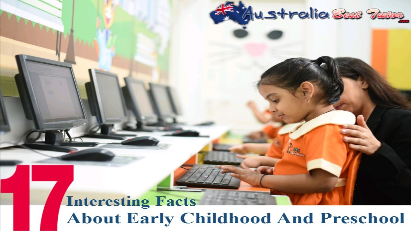 The 17 Interesting Facts About Early Childhood And Preschool
