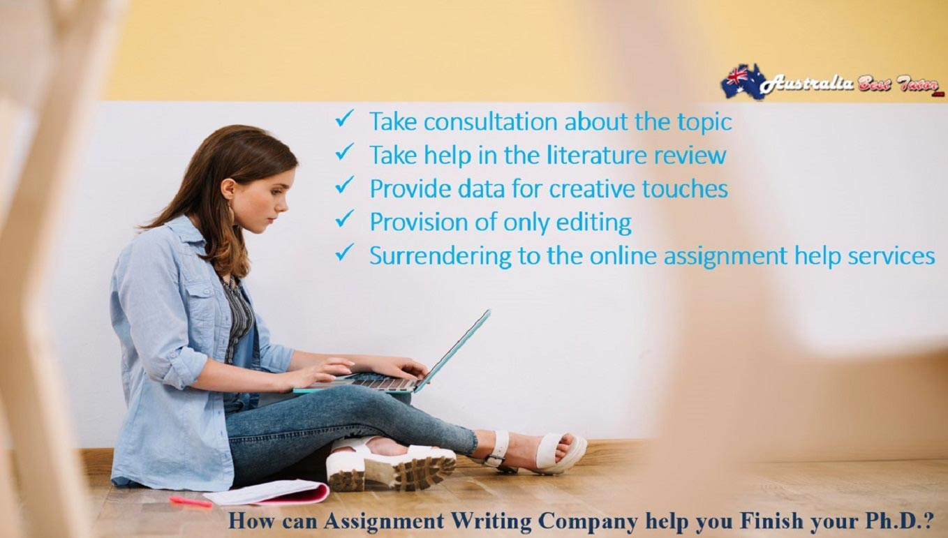 How can Assignment Writing Company help you Finish your Ph.D.?