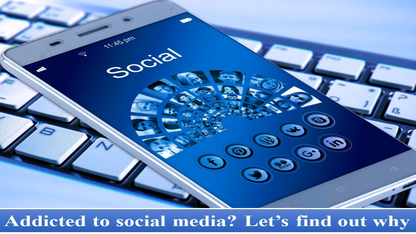 Addicted to social media? Let's find out why