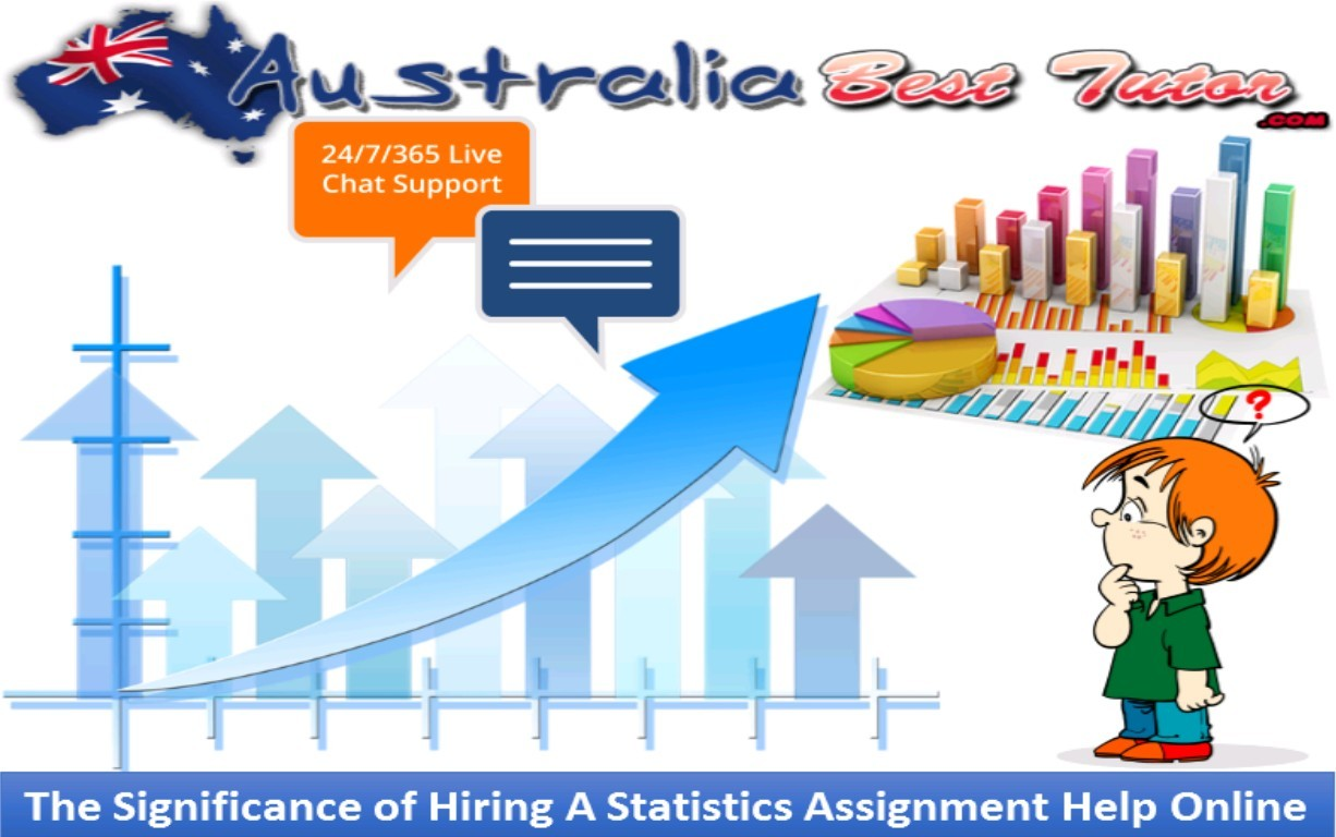 The Significance Of Hiring A Statistics Assignment Help Online